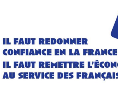 Il faut redonner confiance en la France ! Il faut remettre l'économie au service des français !